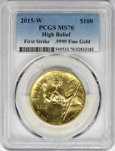 2015-w High Relief $100 Liberty Gold First Strike 1 Oz. 9999 Fine Pcgs Ms70